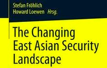 "Zum Artikel ""Sammelbandveröffentlichung: The Changing East Asian Security Landscape"""